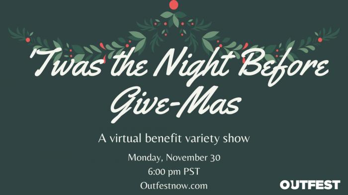Outfest Announces 'Twas the Night Before Give-mas Virtual Variety Show & Fundraiser
